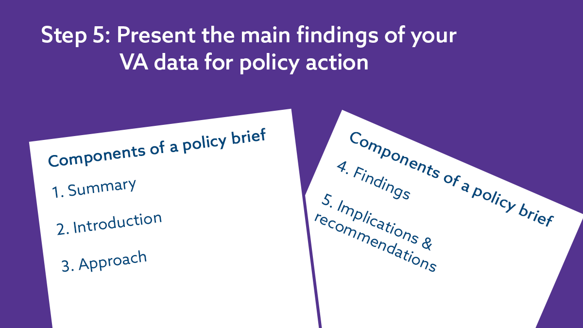 Step 5: Present the main findings of your VA data for policy action