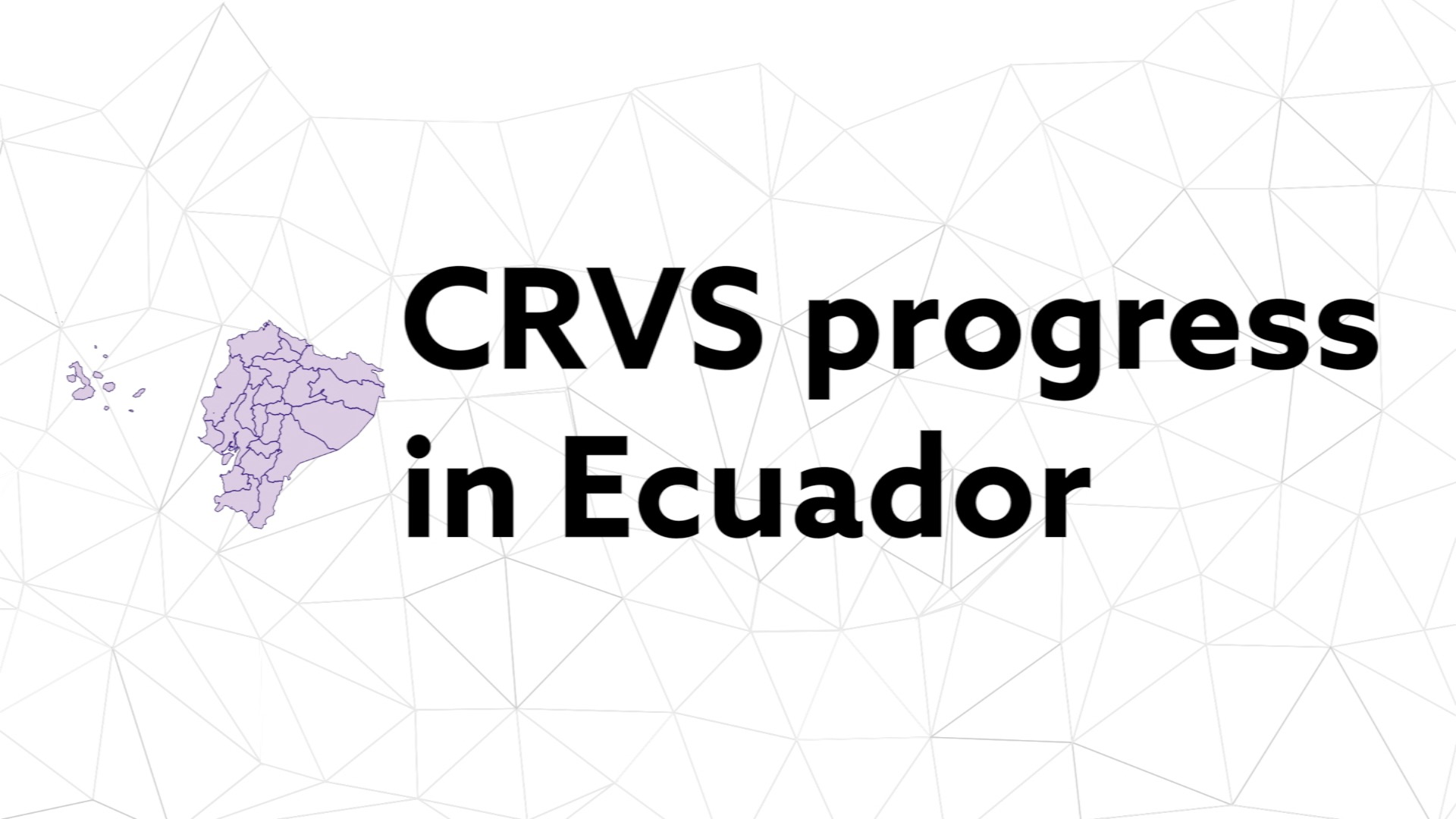 CRVS progress in Ecuador (trailer-Eng)1